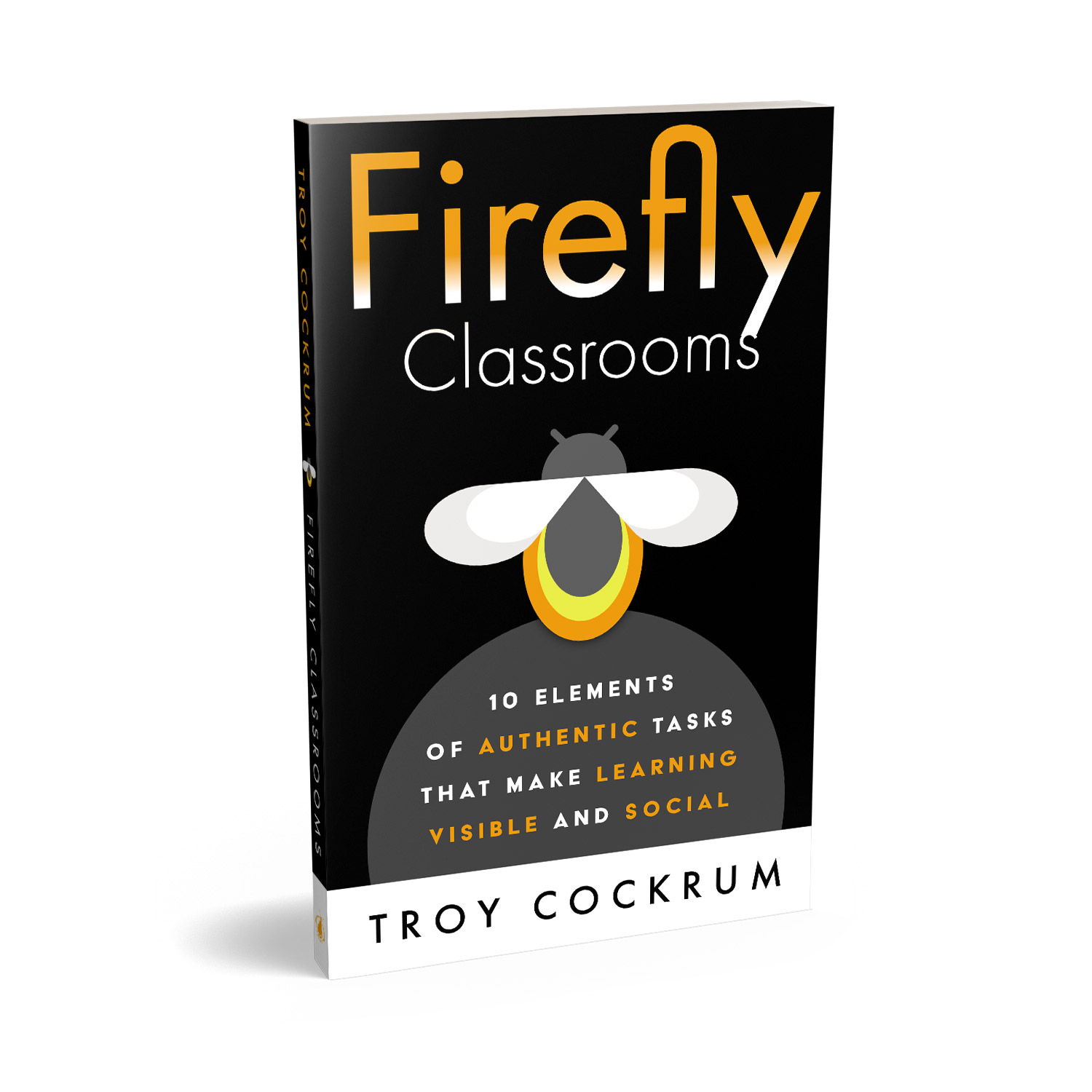 'Firefly Classrooms' is an excellent 'how to' book on harnessing the creativity of schoolchildren, by Troy Cockrum. The book cover and interior were designed by Mark Thomas, of coverness.com. To find out more about my book design services, please visit www.coverness.com.